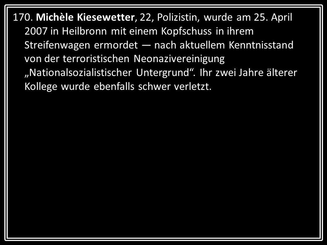 170. Michèle Kiesewetter, 22, Polizistin, wurde am 25. April 2007 in Heilbronn mit einem Kopfschuss in ihrem Streifenwagen ermordet nach aktuellem Ken