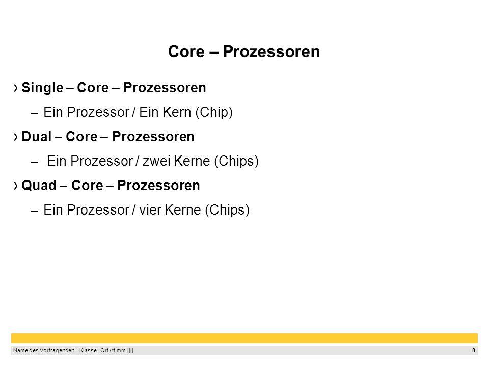 7 Name des Vortragenden Klasse Ort / tt.mm.jjjj RAM Die Abkürzung RAM steht für Random-Access Memory, was soviel bedeuted wie, Speicher mit wahlfreiem Zugriff.