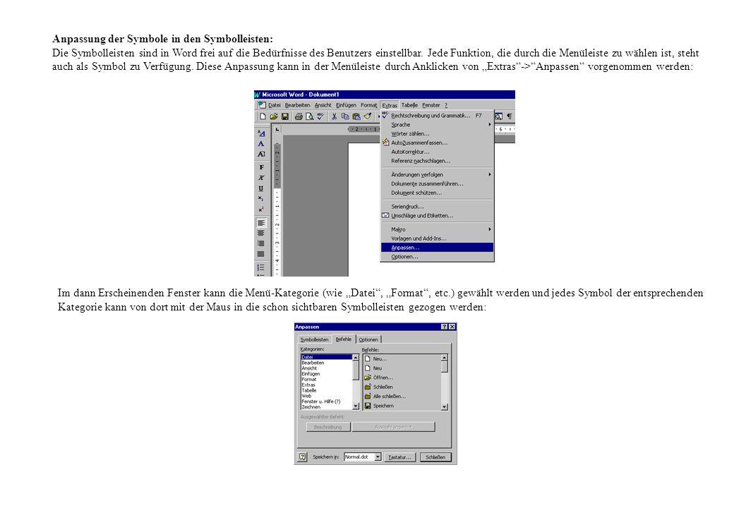Anpassung der Symbole in den Symbolleisten: Die Symbolleisten sind in Word frei auf die Bedürfnisse des Benutzers einstellbar. Jede Funktion, die durc