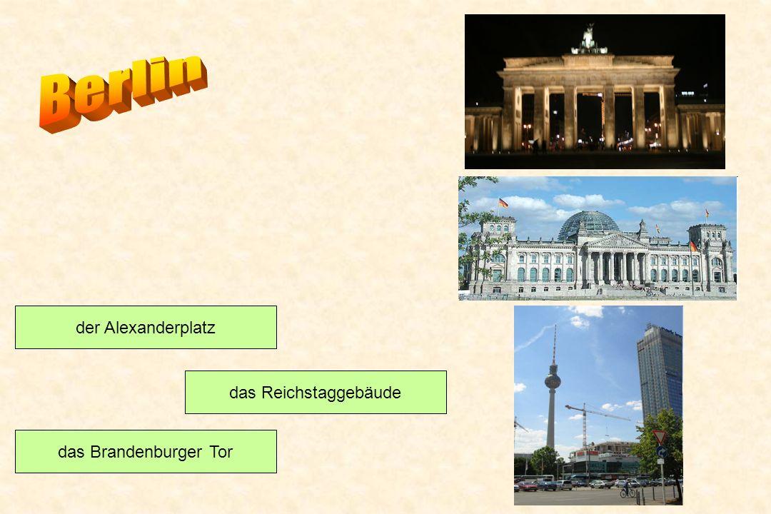 das Brandenburger Tor das Reichstaggebäude der Alexanderplatz
