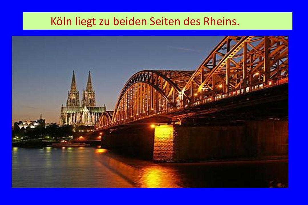 Köln liegt zu beiden Seiten des Rheins.