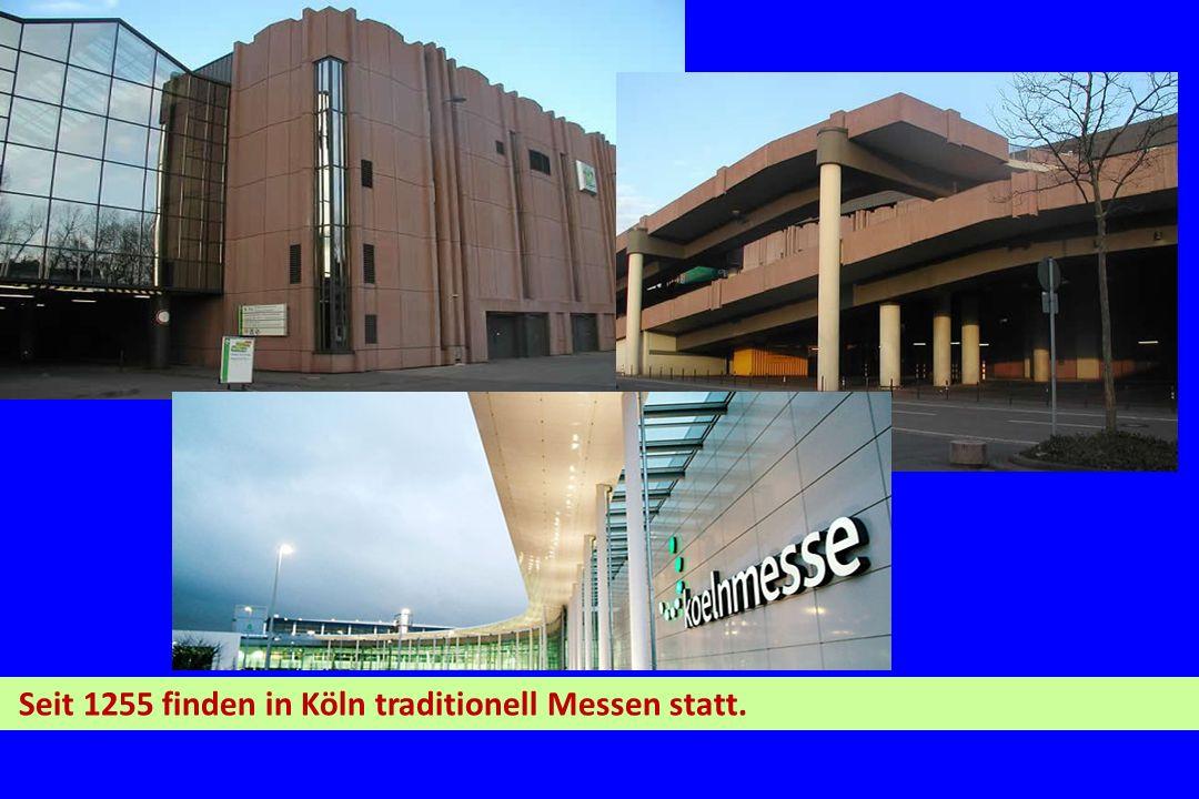 Seit 1255 finden in Köln traditionell Messen statt.