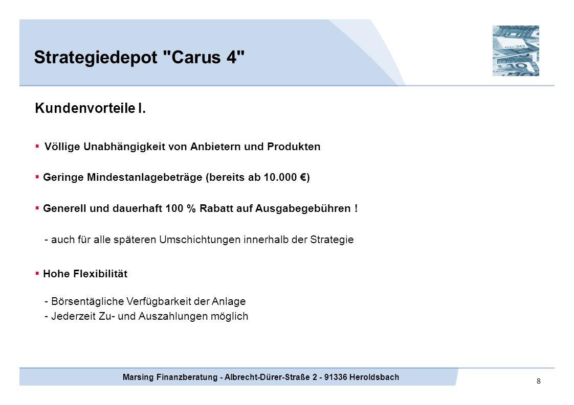 9 Strategiedepot Carus 4 Marsing Finanzberatung - Albrecht-Dürer-Straße 2 - 91336 Heroldsbach Kundenvorteile II.