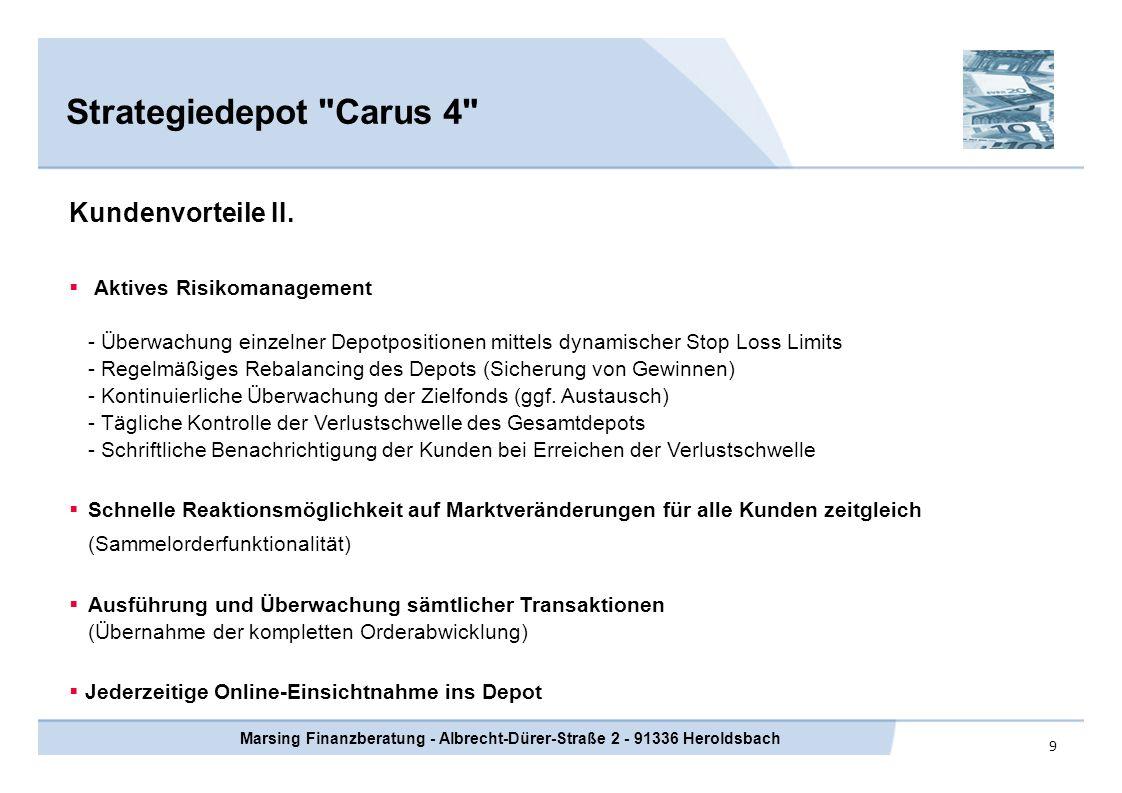 10 Strategiedepot Carus 4 Marsing Finanzberatung - Albrecht-Dürer-Straße 2 - 91336 Heroldsbach Kundenvorteile III.