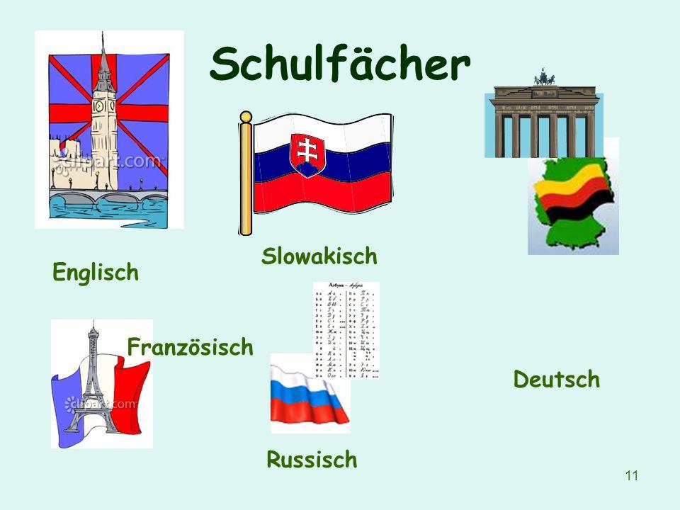 11 Schulfächer Englisch Slowakisch Deutsch Französisch Russisch