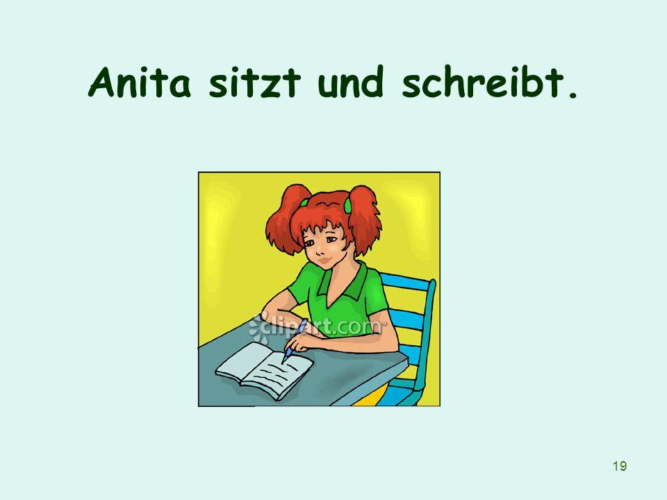 19 Anita sitzt und schreibt.