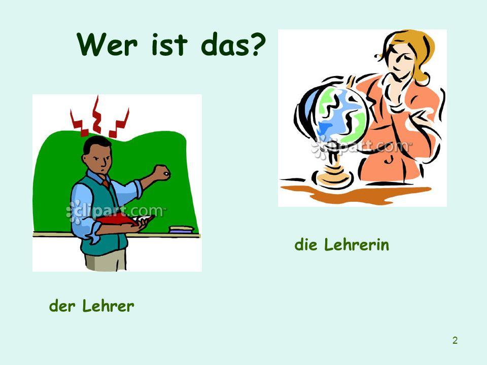 2 der Lehrer die Lehrerin Wer ist das?