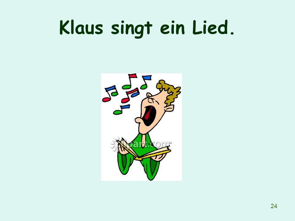 24 Klaus singt ein Lied.