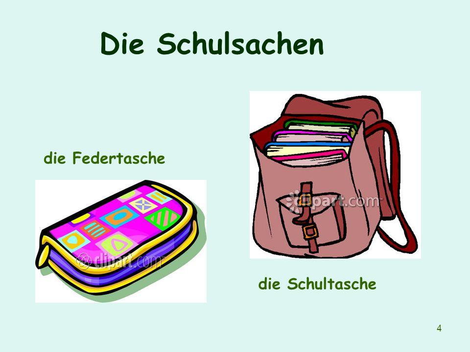 4 Die Schulsachen die Federtasche die Schultasche