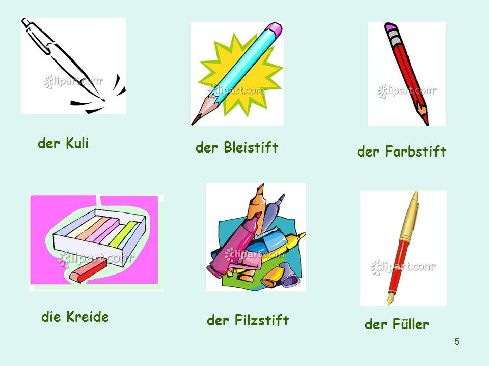 5 der Kuli der Bleistift der Farbstift die Kreide der Filzstift der Füller