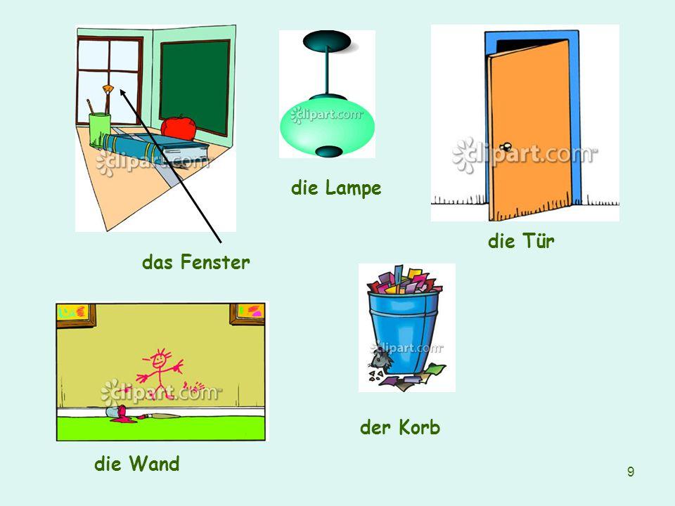 9 das Fenster die Wand die Lampe die Tür der Korb