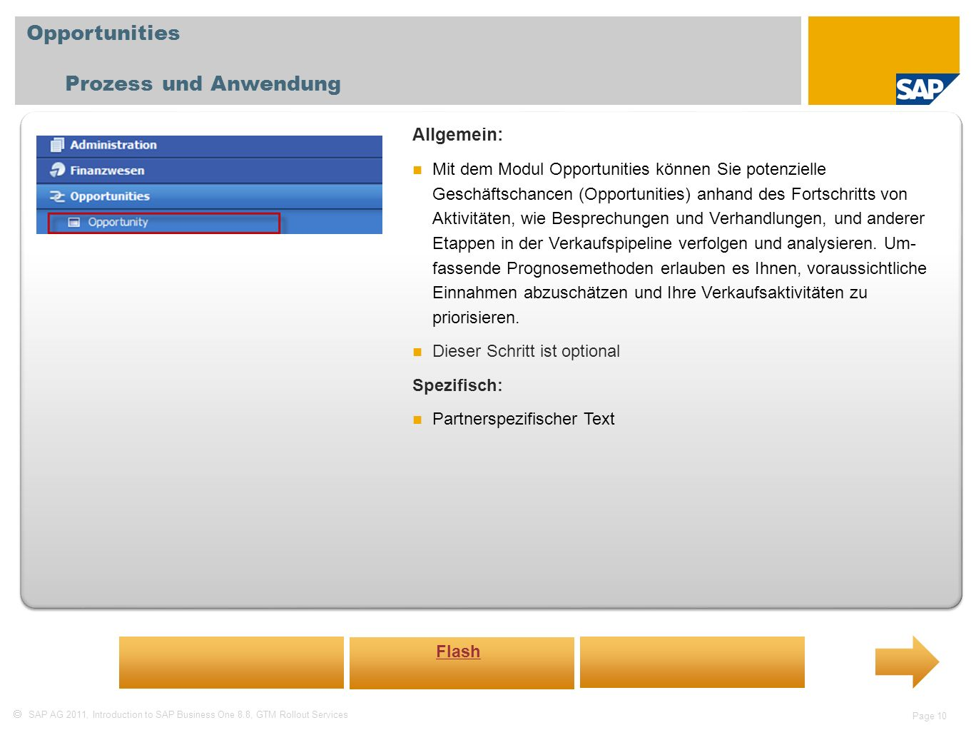 SAP AG 2011, Introduction to SAP Business One 8.8, GTM Rollout Services Page 10 Opportunities Prozess und Anwendung Allgemein: Mit dem Modul Opportuni