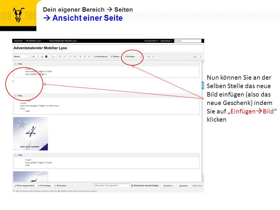 Dein eigener Bereich Seiten Bearbeiten 3.Bilder einfügen Speichern!.