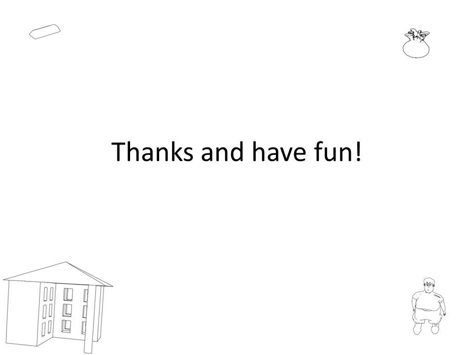 Thanks and have fun!