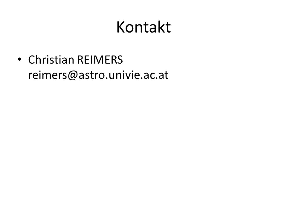 Kontakt Christian REIMERS reimers@astro.univie.ac.at
