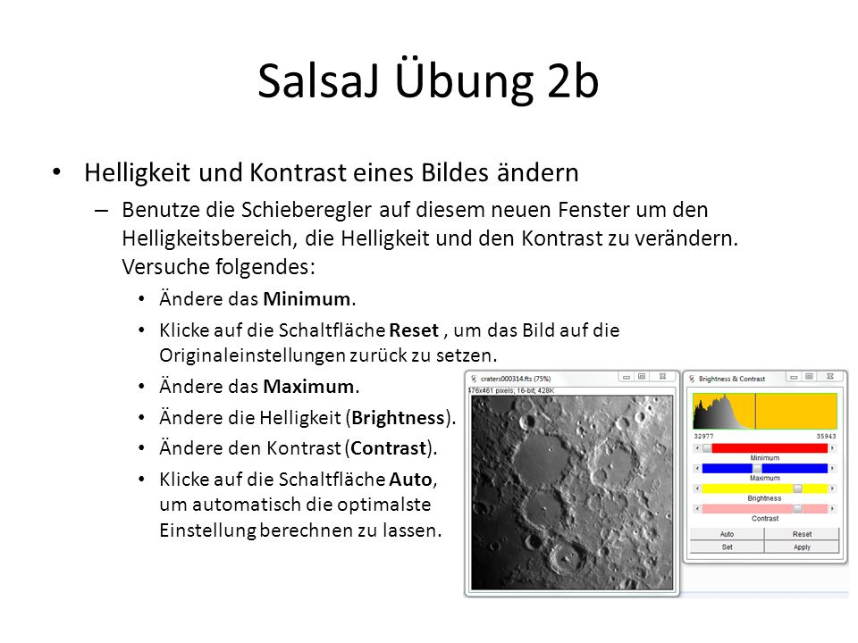 SalsaJ Übung 2b Helligkeit und Kontrast eines Bildes ändern – Benutze die Schieberegler auf diesem neuen Fenster um den Helligkeitsbereich, die Helligkeit und den Kontrast zu verändern.