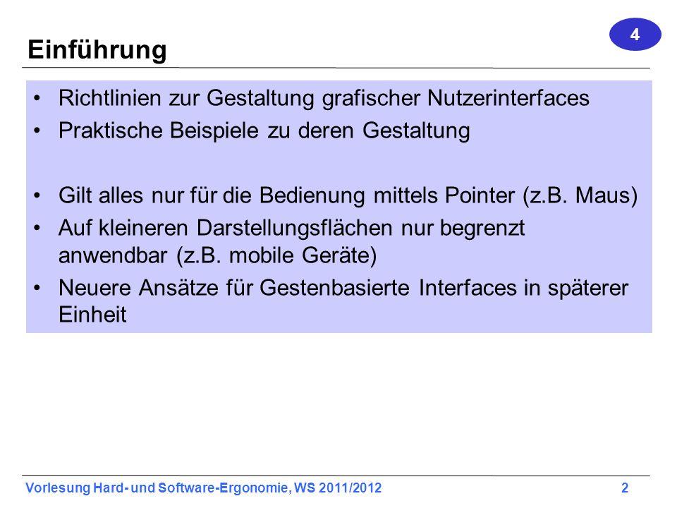 Vorlesung Hard- und Software-Ergonomie, WS 2011/2012 2 Einführung Richtlinien zur Gestaltung grafischer Nutzerinterfaces Praktische Beispiele zu deren