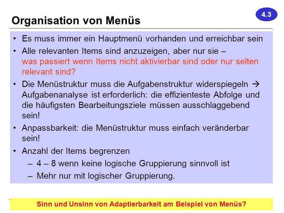 Vorlesung Hard- und Software-Ergonomie, WS 2011/2012 24 Organisation von Menüs Es muss immer ein Hauptmenü vorhanden und erreichbar sein Alle relevant