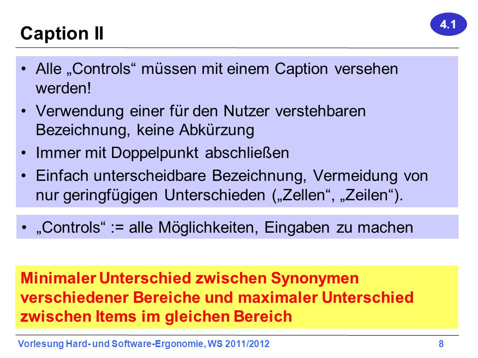 Vorlesung Hard- und Software-Ergonomie, WS 2011/2012 8 Caption II Alle Controls müssen mit einem Caption versehen werden! Verwendung einer für den Nut
