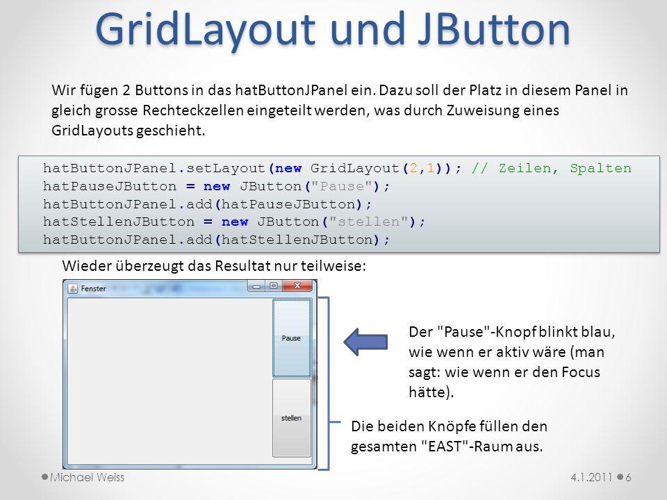 import java.awt.*; import java.awt.geom.*; /** * @author Michael Weiss * @version 5.1.2011 */ public class Sekundenzeiger extends Uhrzeiger { public Sekundenzeiger() { super(Color.RED); super.hatForm.moveTo(-0.5,-16); super.hatForm.lineTo(0.5,-16); super.hatForm.lineTo(0.5,48); super.hatForm.lineTo(-0.5,48); super.hatForm.closePath(); super.hatForm.append(new Ellipse2D.Float(-3,-3,6,6), false); } import java.awt.*; import java.awt.geom.*; /** * @author Michael Weiss * @version 5.1.2011 */ public class Sekundenzeiger extends Uhrzeiger { public Sekundenzeiger() { super(Color.RED); super.hatForm.moveTo(-0.5,-16); super.hatForm.lineTo(0.5,-16); super.hatForm.lineTo(0.5,48); super.hatForm.lineTo(-0.5,48); super.hatForm.closePath(); super.hatForm.append(new Ellipse2D.Float(-3,-3,6,6), false); } Der Sekundenzeiger 174.1.2011Michael Weiss x y