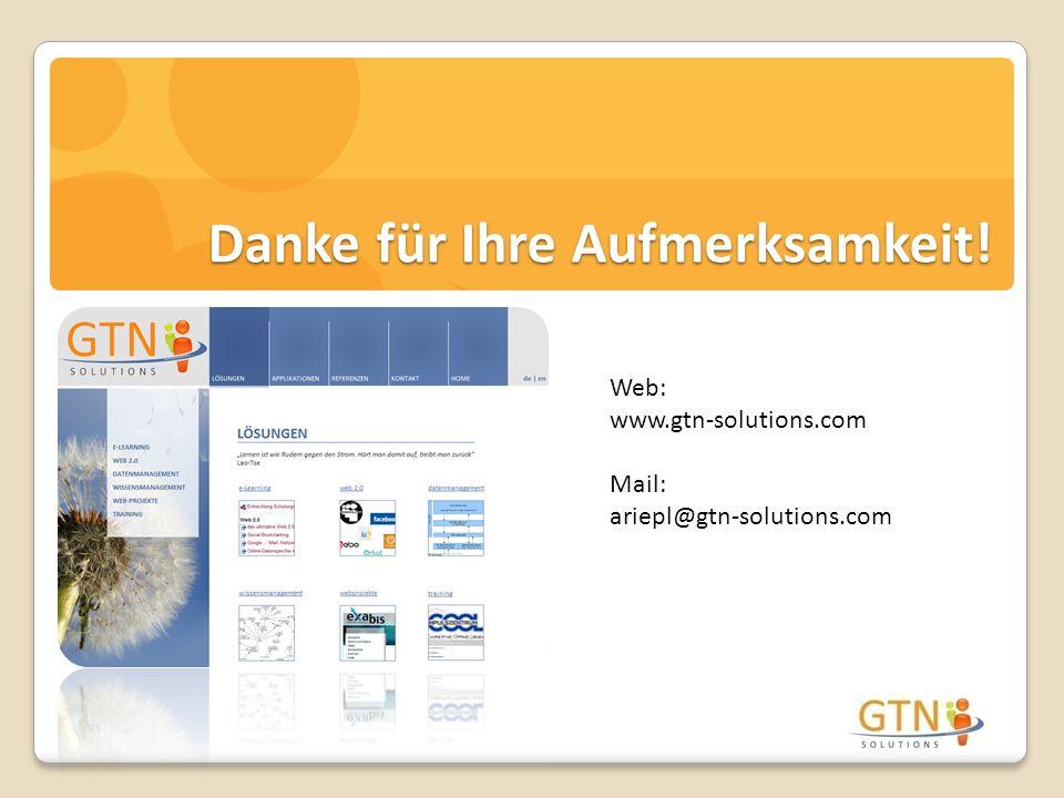 Web: www.gtn-solutions.com Mail: ariepl@gtn-solutions.com Danke für Ihre Aufmerksamkeit!