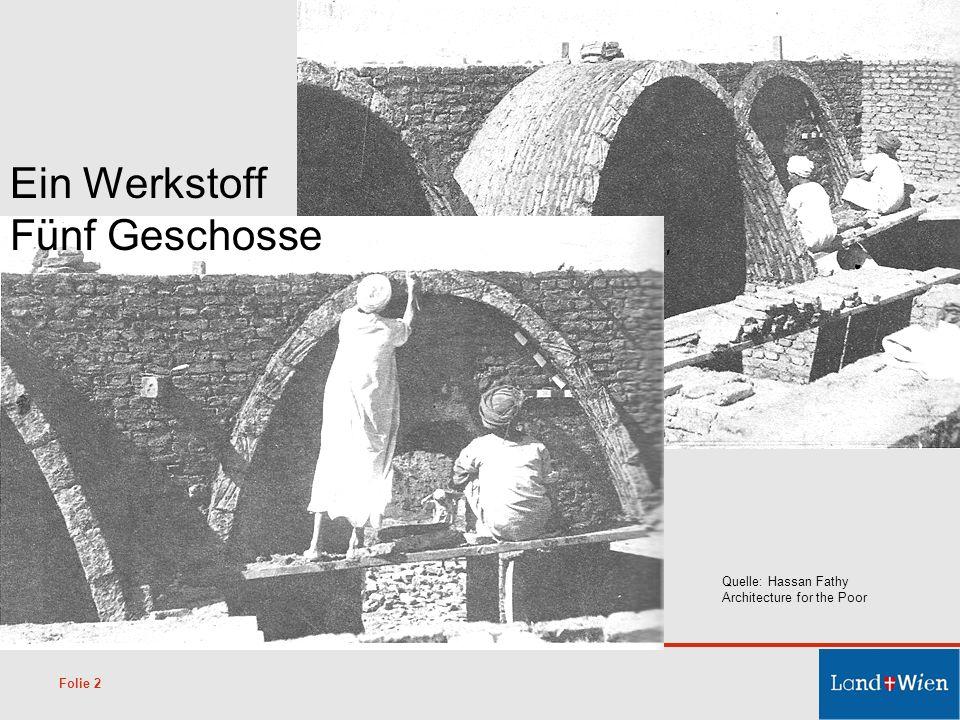 Folie 2 Quelle: Hassan Fathy Architecture for the Poor Ein Werkstoff Fünf Geschosse