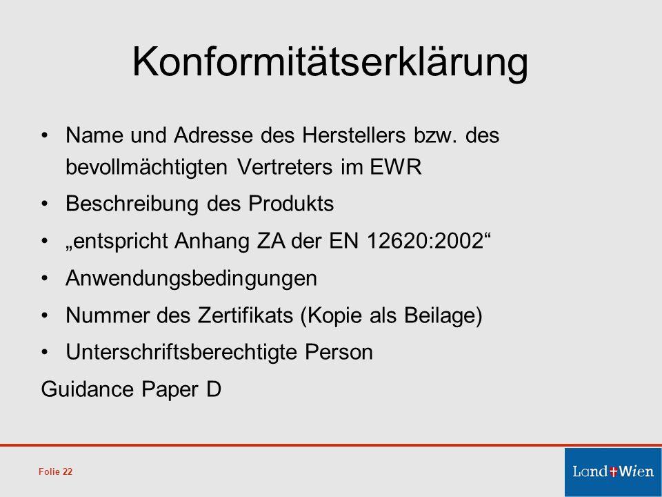 Name und Adresse des Herstellers bzw. des bevollmächtigten Vertreters im EWR Beschreibung des Produkts entspricht Anhang ZA der EN 12620:2002 Anwendun
