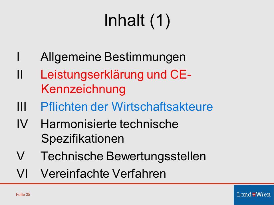 Inhalt (1) IAllgemeine Bestimmungen IILeistungserklärung und CE- Kennzeichnung IIIPflichten der Wirtschaftsakteure IVHarmonisierte technische Spezifik