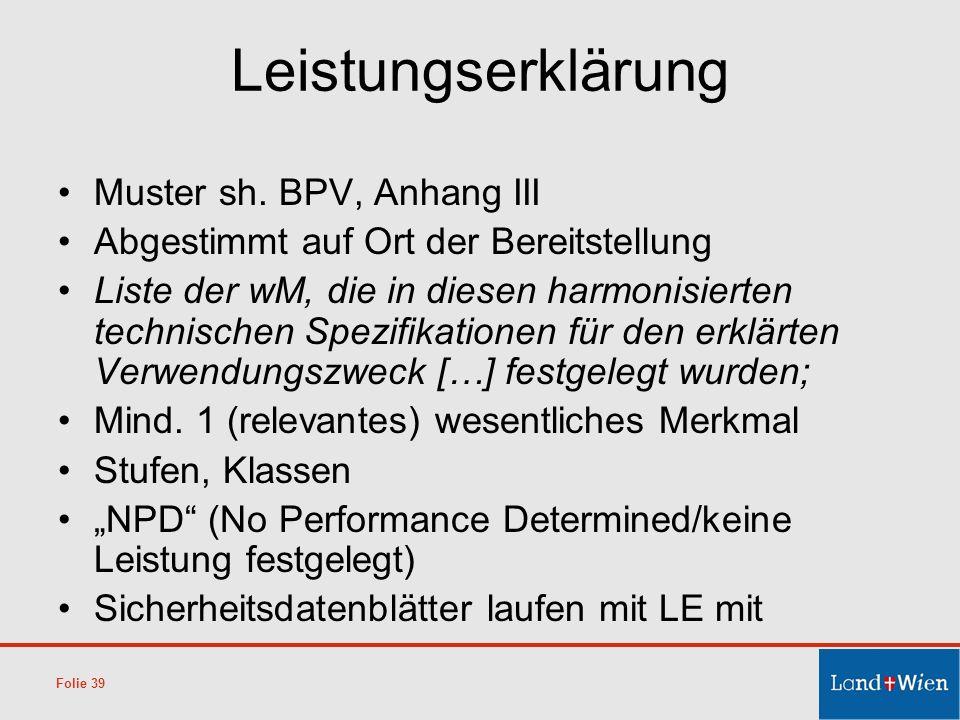 Leistungserklärung Muster sh. BPV, Anhang III Abgestimmt auf Ort der Bereitstellung Liste der wM, die in diesen harmonisierten technischen Spezifikati