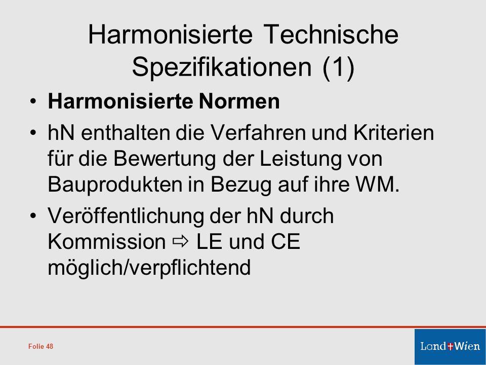 Harmonisierte Technische Spezifikationen (1) Harmonisierte Normen hN enthalten die Verfahren und Kriterien für die Bewertung der Leistung von Bauprodu