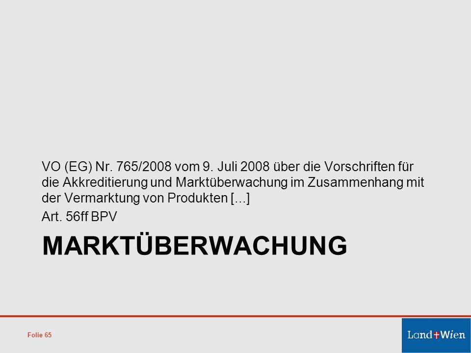 MARKTÜBERWACHUNG VO (EG) Nr. 765/2008 vom 9. Juli 2008 über die Vorschriften für die Akkreditierung und Marktüberwachung im Zusammenhang mit der Verma