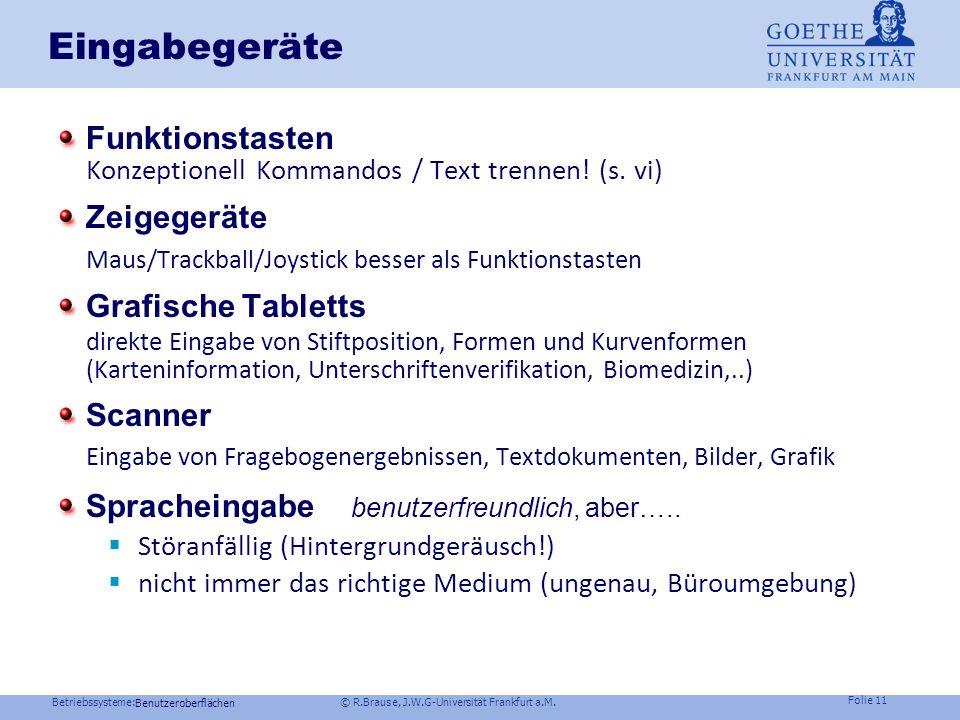 Betriebssysteme: © R.Brause, J.W.G-Universität Frankfurt a.M. Folie 10 Eingabecodes Windows NT: Unicode 2-Byte Code Objektnamen, Pfadnamen,Text einhei