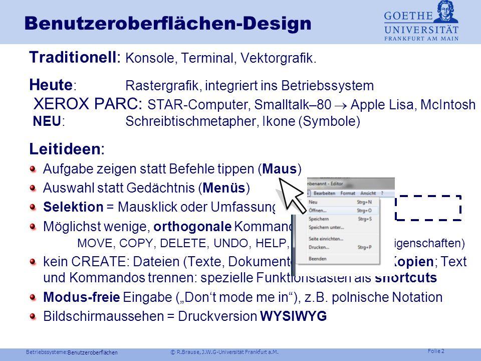 Modul: B-BS Betriebssysteme WS 2012/13 Prof. Dr. Rüdiger Brause Adaptive Systemarchitektur Institut für Informatik Fachbereich Informatik und Mathemat