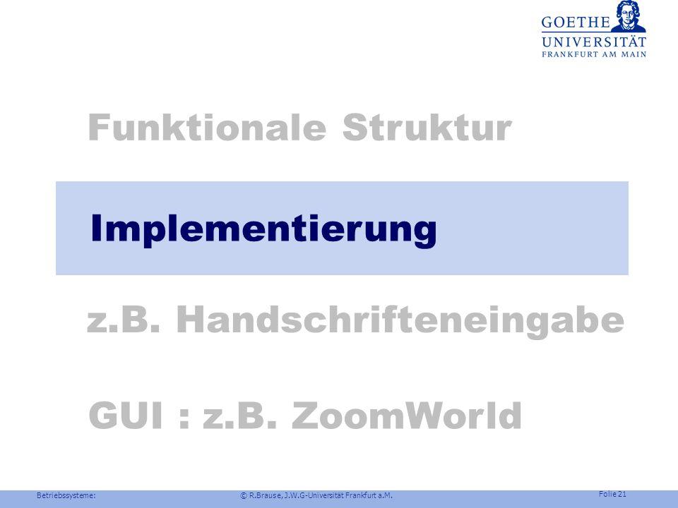 Betriebssysteme: © R.Brause, J.W.G-Universität Frankfurt a.M. Folie 20 Ausgabe: Fenstersysteme Vorteile der Funktionsaufteilung Anwendung / Display Ze