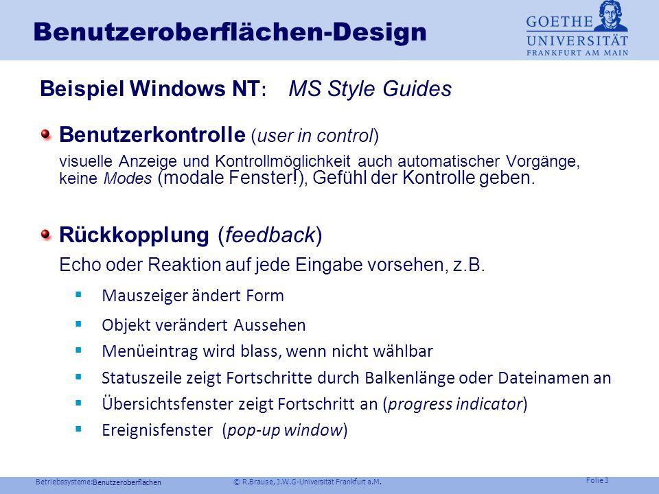 Betriebssysteme: © R.Brause, J.W.G-Universität Frankfurt a.M. Folie 2 Traditionell: Konsole, Terminal, Vektorgrafik. Heute : Rastergrafik, integriert