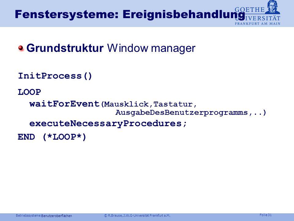 Betriebssysteme: © R.Brause, J.W.G-Universität Frankfurt a.M. Folie 30 Fenstersysteme: Unix Zusammengesetzte widgets: Container widget (root: shell wi