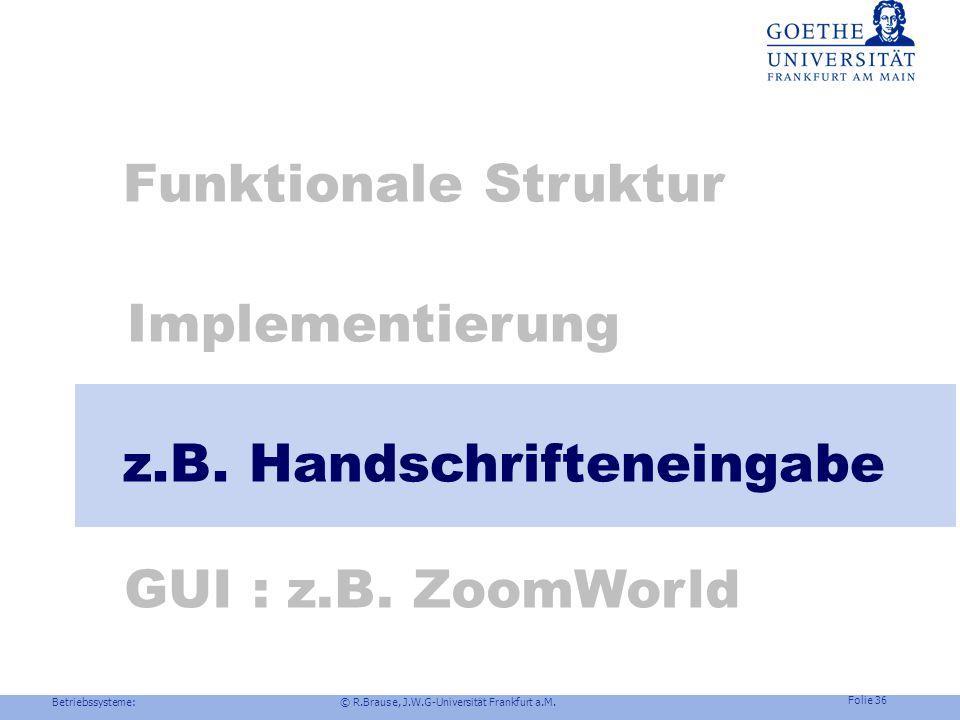 Betriebssysteme: © R.Brause, J.W.G-Universität Frankfurt a.M. Folie 35 Fenstersysteme: Windows NT Kein Multi-User-System kein Displayserver Benutzerob