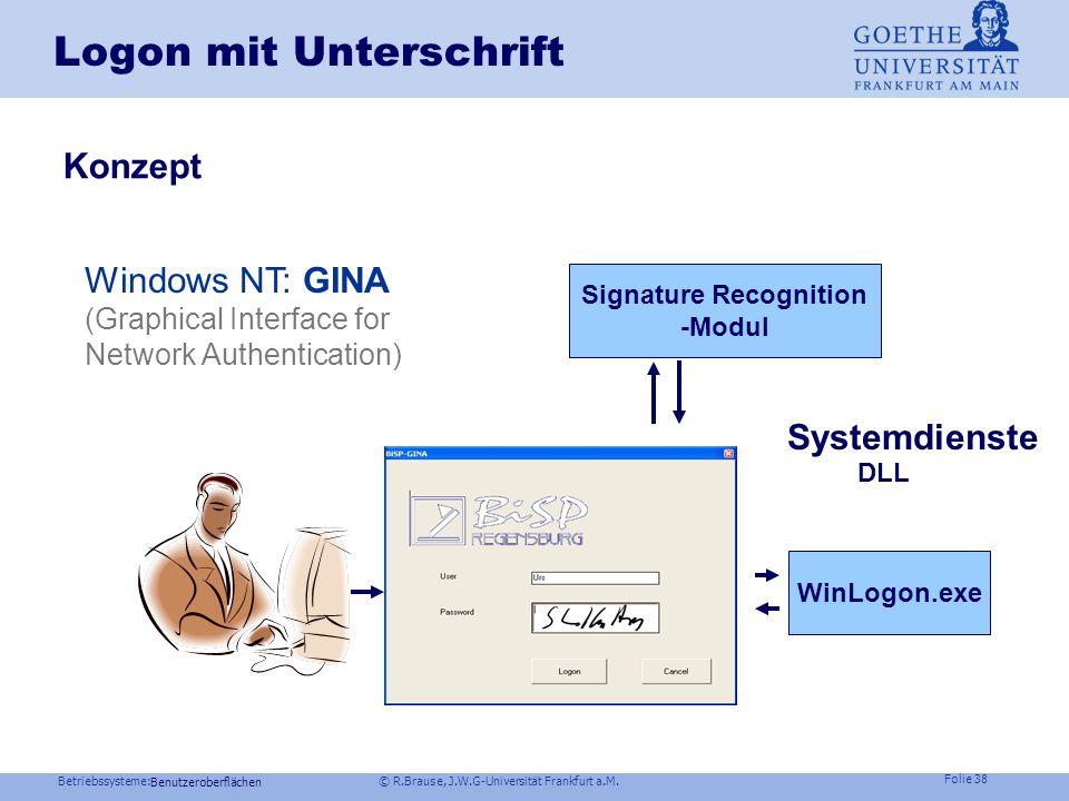 Betriebssysteme: © R.Brause, J.W.G-Universität Frankfurt a.M. Folie 37 Handschrifteingabe Vorteile leichtere Eingabe von Texten einfache Texteingabe a