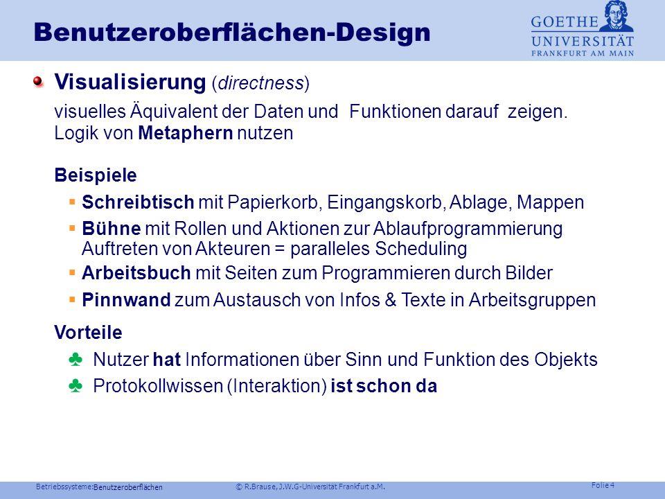Betriebssysteme: © R.Brause, J.W.G-Universität Frankfurt a.M. Folie 3 Benutzeroberflächen-Design Beispiel Windows NT : MS Style Guides Benutzerkontrol