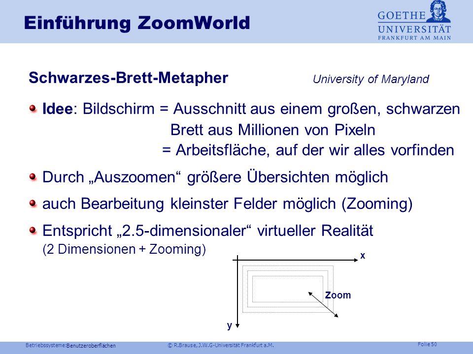 Betriebssysteme: © R.Brause, J.W.G-Universität Frankfurt a.M. Folie 49 Benutzeroberflächen Anforderungen - Spezifikation Anforderungen an eine Metaphe