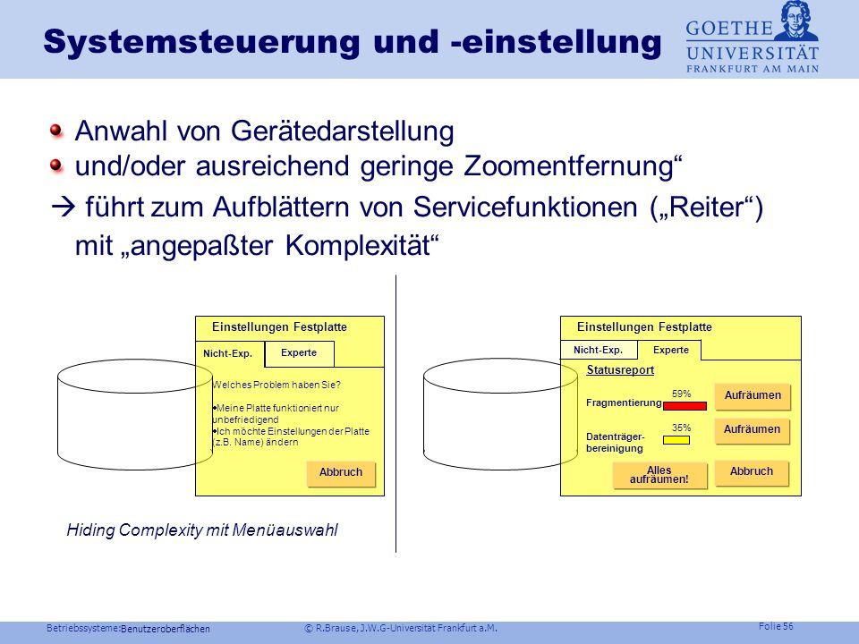 Betriebssysteme: © R.Brause, J.W.G-Universität Frankfurt a.M. Folie 55 Benutzeroberflächen Überblick vs. Detail Lösung Fisheye-Views Verzerrte Ansicht