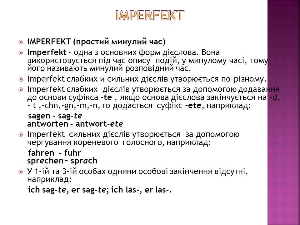 IMPERFEKT (простий минулий час) Imperfekt - одна з основних форм дієслова.