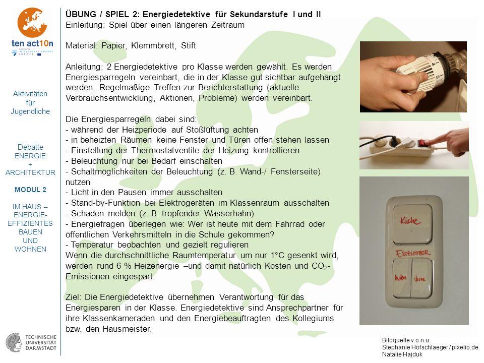 Aktivitäten für Jugendliche Debatte ENERGIE + ARCHITEKTUR MODUL 2 IM HAUS – ENERGIE- EFFIZIENTES BAUEN UND WOHNEN ÜBUNG / SPIEL 2: Energiedetektive fü