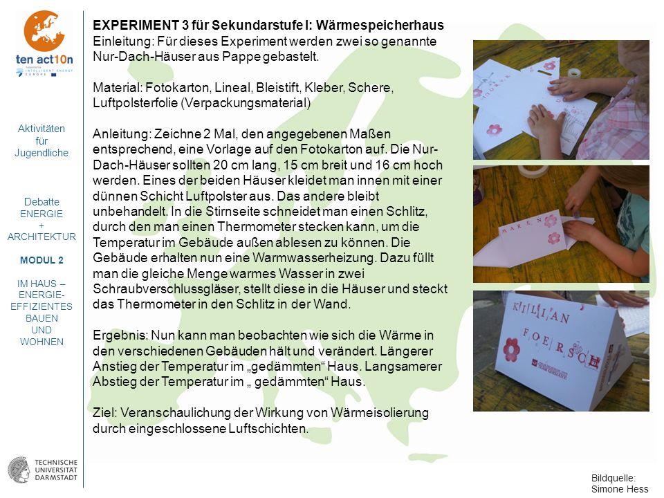 Aktivitäten für Jugendliche Debatte ENERGIE + ARCHITEKTUR MODUL 2 IM HAUS – ENERGIE- EFFIZIENTES BAUEN UND WOHNEN EXPERIMENT 3 für Sekundarstufe I: Wä