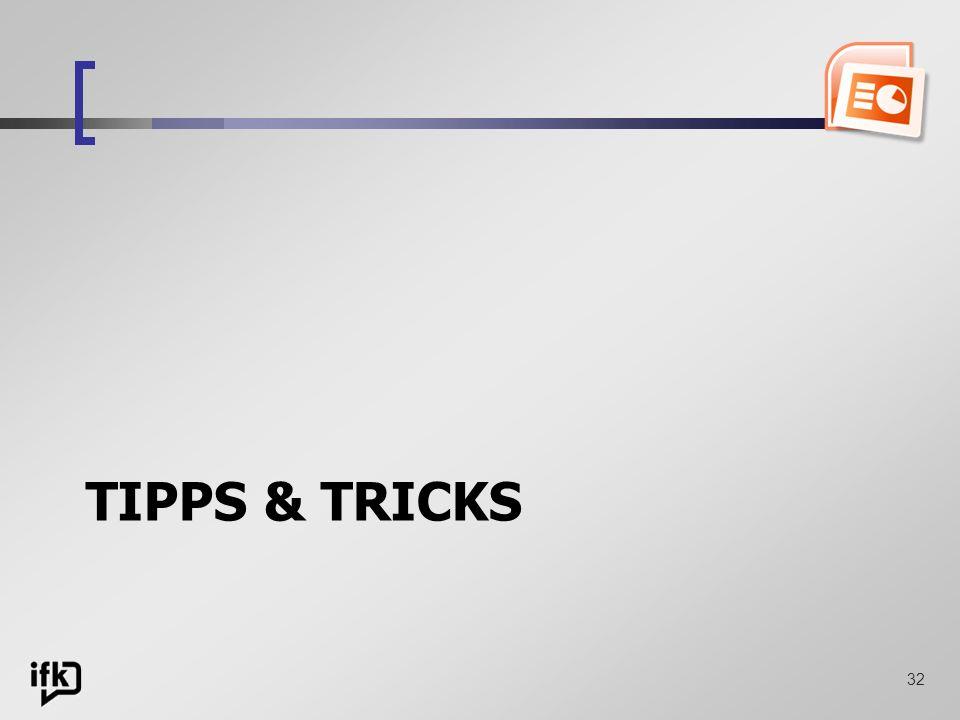 32 TIPPS & TRICKS