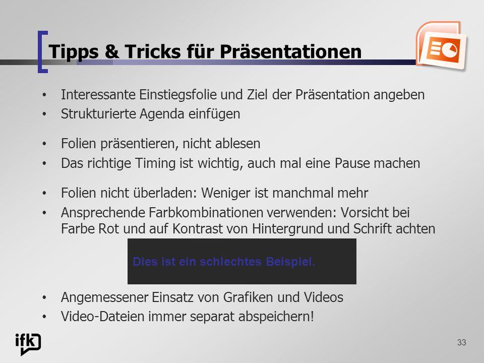 33 Tipps & Tricks für Präsentationen Interessante Einstiegsfolie und Ziel der Präsentation angeben Strukturierte Agenda einfügen Folien präsentieren,