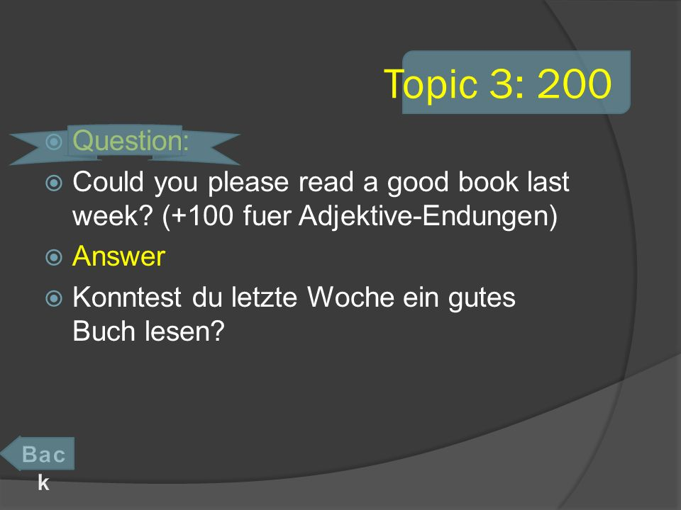 Topic 3: 200 Question: Could you please read a good book last week.