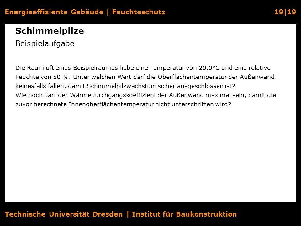 Energieeffiziente Gebäude   Feuchteschutz19 19 Technische Universität Dresden   Institut für Baukonstruktion Schimmelpilze Beispielaufgabe Die Raumluf