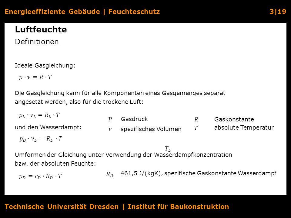 Energieeffiziente Gebäude   Feuchteschutz3 19 Technische Universität Dresden   Institut für Baukonstruktion Luftfeuchte Definitionen Ideale Gasgleichu