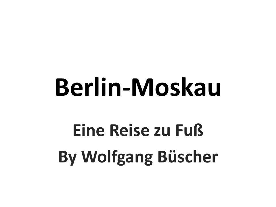 Berlin-Moskau Eine Reise zu Fuß By Wolfgang Büscher